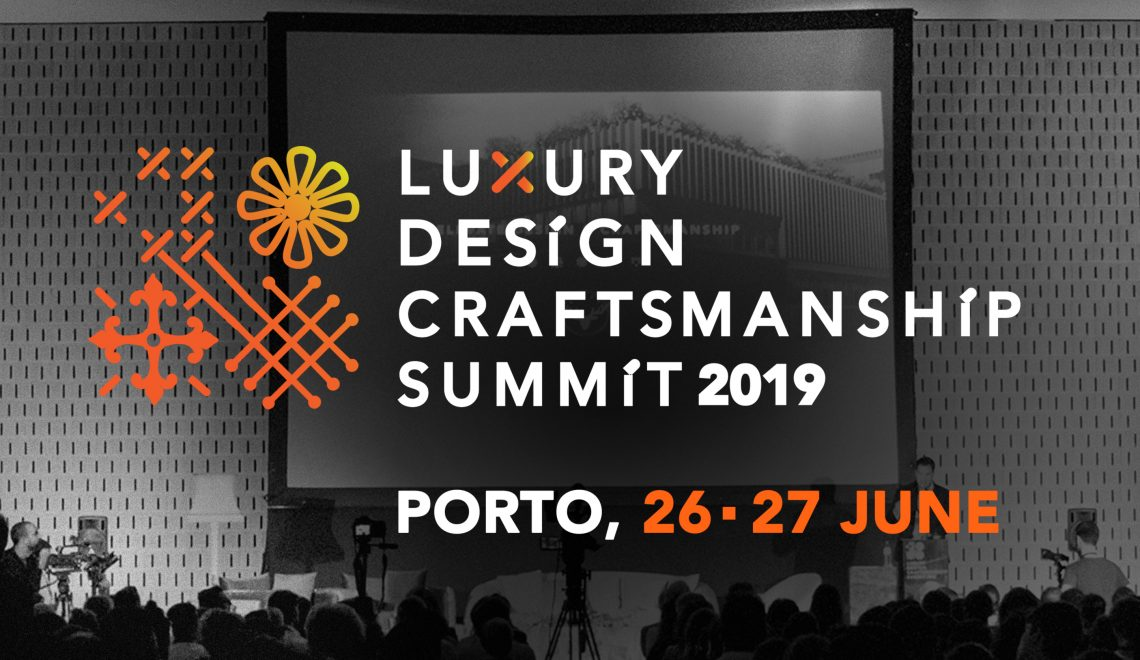 luxury design Luxury Design+Craftsmanship Summit 2019: Celebrating Arts & Crafts in Porto cartaz summit 2019 ENS 1 1140x660